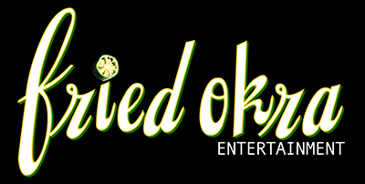 Fried Okra Entertainment