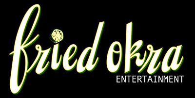 Fried Okra Entertainment